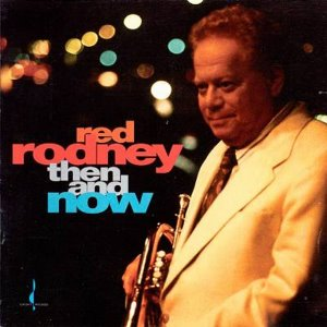 [중고] Red Rodney / Then And Now (수입)