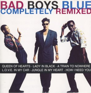 [중고] Bad Boys Blue / Completely Remixed