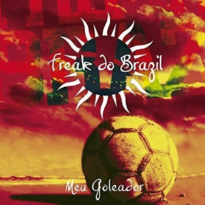 Freak Do Brazil / Meu Goleador (Digipack/미개봉)