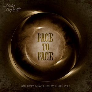 [중고] 홀리임팩트(Holy Impact) / Face To Face: 2014 Holy Impact Live Worship 2집