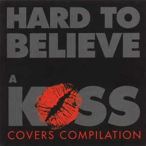 [중고] V.A. / Hard To Believe: A Kiss Covers Compilation (수입)