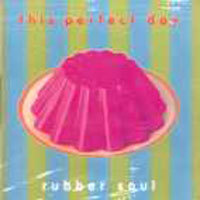 This Perfect Day / Rubber Soul (미개봉/srmwpc010)