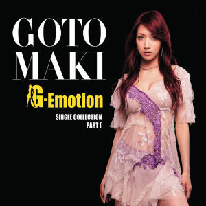 Goto Maki / Single Collection Part 1 : G-Emotion [3CD+1DVD+Hello! Project Artist Photo Card 3종/미개봉]