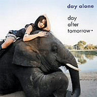 Day After Tomorrow (데이 애프터 투모로우) / Day Alone (일본반)