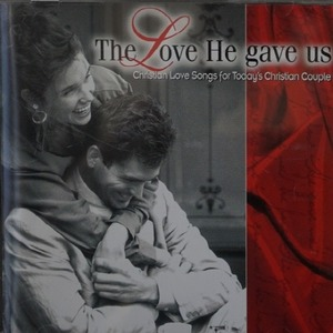[중고] V.A. / The Love That He Gave Us - Christian Love Songs for Today's Christian Couple (수입)