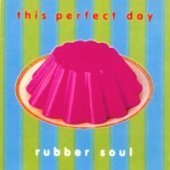 [중고] This Perfect Day / Rubber Soul (srmwpc010)