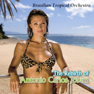 [중고] Brasilian Tropical Orchestra / The Rebirth Of Antonio Carlos Jobim