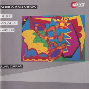 [중고] Alvin Curran / Songs And Views Of The Magnetic Garden (수입/09026618232)