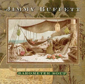 [중고] Jimmy Buffett / Barometer Soup (수입)