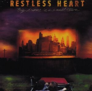 [중고] Restless Heart / Big Dreams In A Small Town (수입)